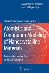 Atomistic and Continuum Modeling of Nanocrystalline Materials: Deformation Mechanisms and Scale Transition