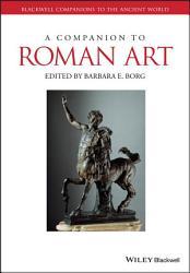 A Companion To Roman Art Book PDF