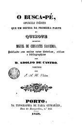 O Busca-pé: opusculo inédito que em defesa da primeira parte do Quixote escreveu Miguel de Cervantes Saavedra