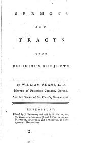 Sermons and tracts upon religious subjects