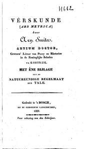 Verskunde (ars metrica) met ene bijlage tot de natuurkundige regelmaat der tale