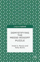 Demystifying the Meese-Rogoff Puzzle