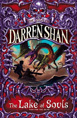The Lake of Souls  The Saga of Darren Shan  Book 10
