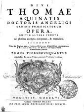 DIVI THOMAE AQUINATIS DOCTORIS ANGELICI ORDINIS PRAEDICATORUM OPERA: EDITIO ALTERA VENETA ad plurima exempla comparata, & emendata. ACCEDUNT Vita, seu Elogium eius a IACOBO ECHARDO diligentissime concinnatum, & BERNARDI MARIAE DE RUBEIS in singula Opera Admonitiones praeviae. complectens SUMMAE THEOLOGICAE PARTEM TERTIAM. TOMUS VICESIMUSQUARTUS, Volume 24