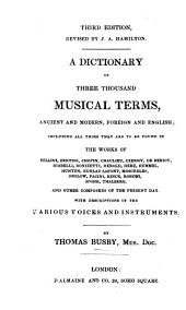 A Dictionary of Three Thousand Musical Terms, etc. (Third edition, revised by J. A. Hamilton.).