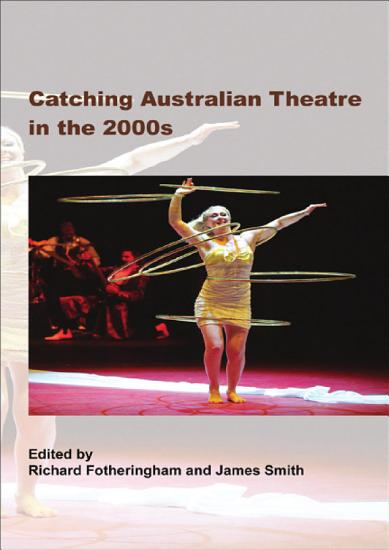 Catching Australian Theatre in the 2000s PDF