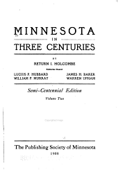 Minnesota in Three Centuries: 1655-1908