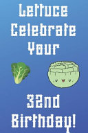 Lettuce Celebrate Your 32nd Birthday PDF