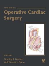 Operative Cardiac Surgery, Fifth edition: Edition 5