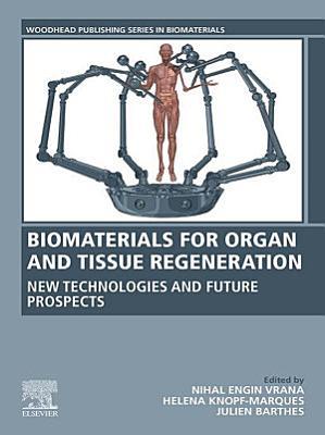 Biomaterials for Organ and Tissue Regeneration