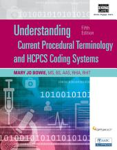Understanding Current Procedural Terminology and HCPCS Coding Systems, Spiral bound Version: Edition 5