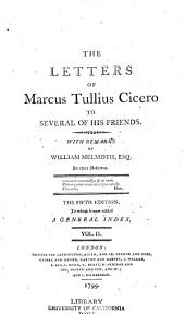 The Letters of Marcus Tullius Cicero to Several of His Friends: Volume 2