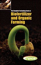 The Complete Technology Book on Biofertilizer and Organic Farming (2nd Revised Edition)