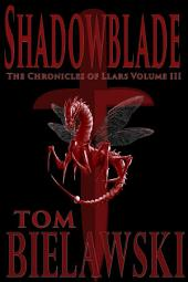 Shadowblade: An Epic Fantasy Series,The Chronicles of Llars Volume III