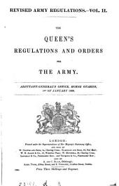 The Queen's (King's) regulations and orders for the army. 1868 [2 eds.], 73,81. [2 issues].