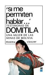 """""""Si me permiten hablar-- """": testimonio de Domitila, una mujer de las minas de Bolivia"""