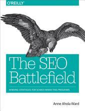 The SEO Battlefield: Winning Strategies for Search Marketing Programs