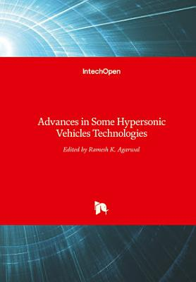 Advances in Some Hypersonic Vehicles Technologies