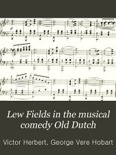 Lew Fields in the Musical Comedy Old Dutch