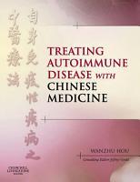 Treating Autoimmune Disease with Chinese Medicine E Book PDF