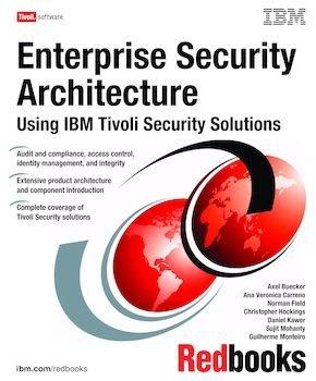 Enterprise Security Architecture Using IBM Tivoli Security Solutions