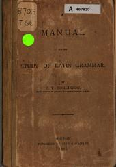 A Manual for the Study of Latin Grammar
