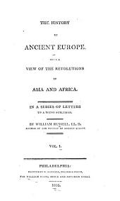The history of ancient Europe: With a view of the revolutions in Asia and Africa. In a series of letters to a young nobleman, Volume 1