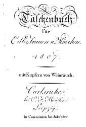 Taschenbuch für edle Frauen und Mädchen: 1807