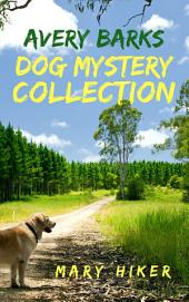 Avery Barks Dog Mystery Collection (Books 1-3)