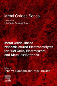 Metal Oxide Based Nanostructured Electrocatalysts for Fuel Cells  Electrolyzers  and Metal Air Batteries