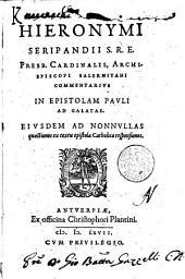 Hieronymi Seripandii ... Commentarius in epistolam Pauli ad Galatas. Eiusdem ad nonnullas quaestiones ex textu epistolae Catholicae responsiones