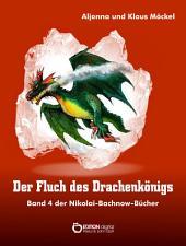 Der Fluch des Drachenkönigs: Band 4 der Nikolai-Bachnow-Bücher