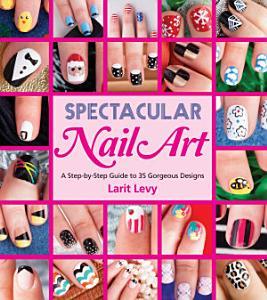 Spectacular Nail Art Book