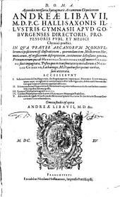 Appendix necessaria Syntagmatis Arcanorum Chymicorum Andreae Libavii ...