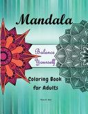 Mandala Balance Yourself Coloring Book for Adults