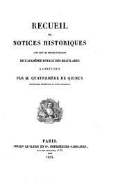 Recueil de notices historiques lues dans les séances publiques de l'Académie Royale des Beaux-Arts