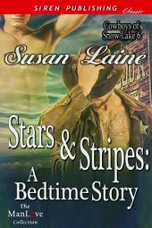 Stars & Stripes: A Bedtime Story [Cowboys of Snow Lake 6]