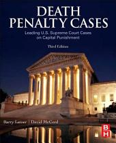 Death Penalty Cases: Leading U.S. Supreme Court Cases on Capital Punishment, Edition 3