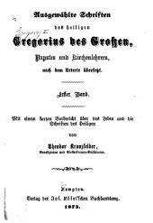 Ausgewählte Schriften des heiligen Gregorius des Grossen, Papstes und Kirchenlehrers: Band 1