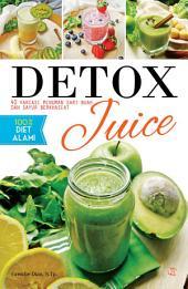 Detox Juice: 40 Variasi Minuman Sari Buah dan Sayur Berkhasiat