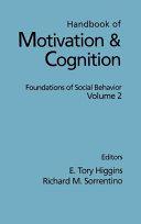 Handbook of Motivation and Cognition, Volume 2