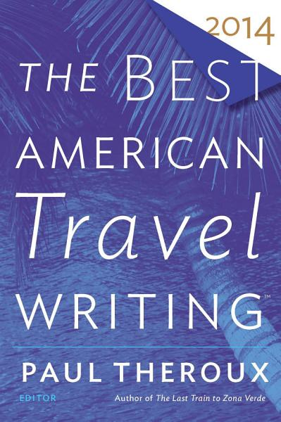 Download The Best American Travel Writing 2014 Book