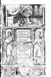 Statvta Candidi Et Canonici Ord. Præmonstratensis Renovata ac anno 1630. a Capitvlo Generali plene resoluta, acceptata, et omnibus suis subditis ad strictè obseruandum impolita