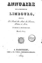 Annuaire de la province de Limbourg: rédigé par La Société des Amis des Sciences, Lettres et Arts, Établie à Maestricht, Volume4