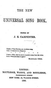 The New Universal Song Book. Edited by J. E. Carpenter