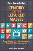Century of the Leisured Masses PDF