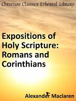 Expositions of Holy Scripture: Romans and Corinthians
