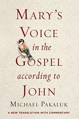 Mary s Voice in the Gospel According to John