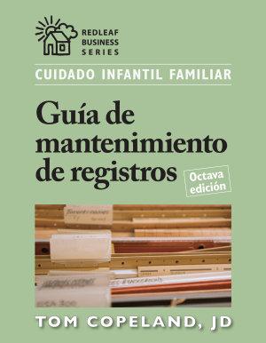Cuidado infantil familiar Guía de mantenimiento de registros, Octava edición