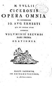 M. Tvllii Ciceronis Opera omnia: Volume 2, Part 1